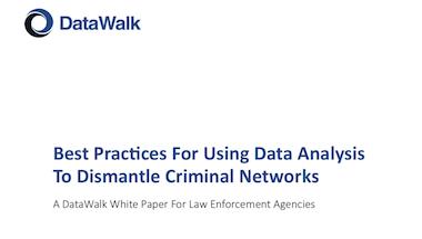 DataWalk White Paper For Law Enforcement Agencies