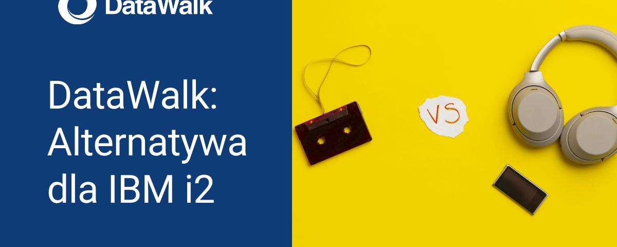 DataWalk - alternatywa dla IBM i2