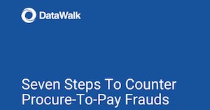 Seven Steps To Counter Procure-To-Pay Frauds