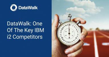 DataWalk: One Of The Key IBM i2 Competitors