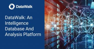 DataWalk An Intelligence Database And Analysis Platform