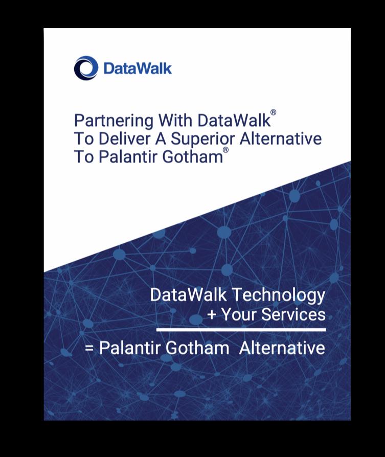 Partner With DataWalk To Deliver A Superior Alternative To Palantir Gotham