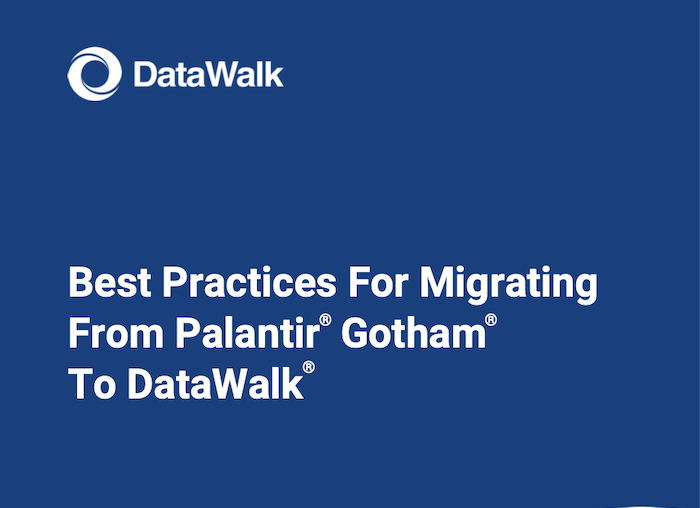 Best Practices For Migrating From Palantir Gotham To DataWalk 700 x 500