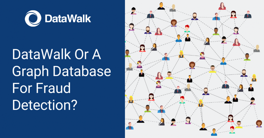 DataWalk Or A Graph Database For Fraud Detection